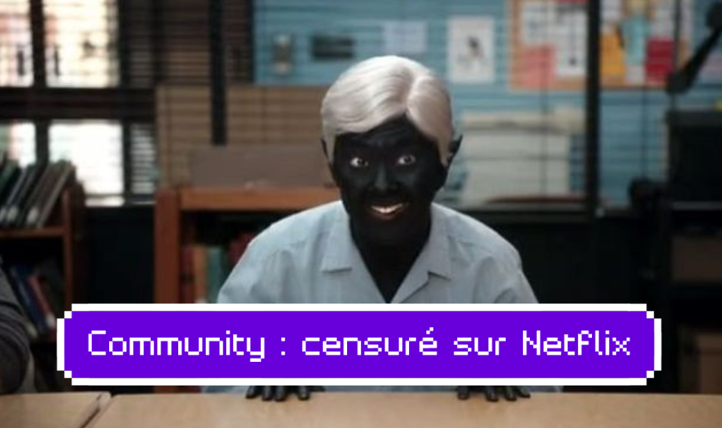 Community : un épisode censuré par Netflix